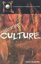 Castrating Culture: A Christian Perspective…