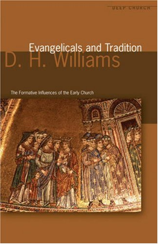 evangelicals-and-tradition-the-formative-influences-of-the-early-church-deep-church