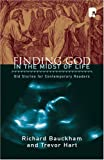 Bauckham, Richard: Finding God In The Midst Of Life