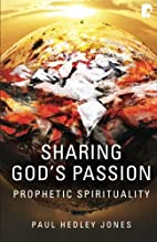 Sharing God's Passion: Prophetic…