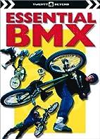 Essential BMX (Twenty 4 Sevens) by Simon…
