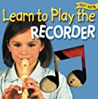 Learn to Play the Recorder (Fun Kits) by Top…