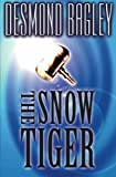 Bagley, Desmond: The Snow Tiger