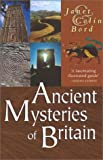 Bord, Colin: Ancient Mysteries of Britain