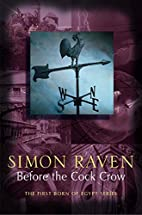 Before the Cock Crow by Simon Raven