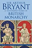 Bryant, Arthur: A Thousand Years of British Monarchy