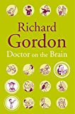 Gordon, Richard: Doctor on the Brain