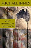Innes, Michael: What Happened at Hazelwood