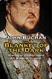 Buchan, John: The Blanket of the Dark
