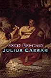 Buchan, John: Julius Caesar