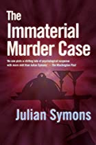 The Immaterial Murder Case by Julian Symons