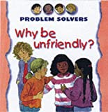 Amos, Janine: Why be Unfriendly? (Problem Solvers)
