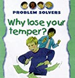 Amos, Janine: Why Lose Your Temper? (Problem Solvers)