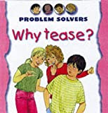 Amos, Janine: Why Tease? (Problem Solvers)