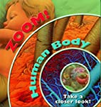 The Human Body (Zoom!) by Nicholas Harris