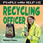 People Who Help Us: Recycling Officer by…