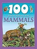 Johnson, Jinny: 100 Things About Mammals