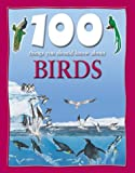 Johnson, Jinny: 100 Things About Birds