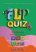 Animals Questions & Answers: age 11-12 (Flip…