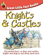 Knights and Castles (Great Little Fact Book)…
