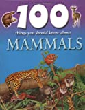 Johnson, Jinny: 100 Things You Should Know About Mammals
