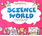 Science World (Bubblefacts) by Jane Parker