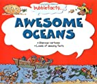 Awesome Oceans (Bubblefacts) by Belinda;…