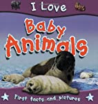 I Love Baby Animals by Steve Parker