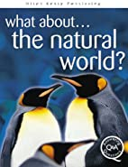 What About... The Natural World?: Answering…