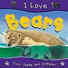I Love Bears by Steve Parker