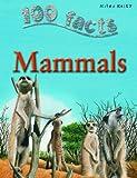 Johnson, Jinny: Mammals (100 Facts)
