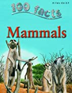 Mammals (100 Facts) by Jinny Johnson