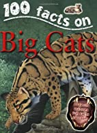 100 Things You Should Know About Big Cats…