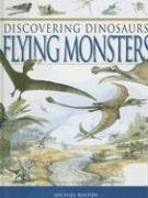 Flying Monsters (Discovering Dinosaurs…
