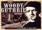 The Woody Guthrie Story (The Classic Series)…