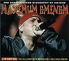 Maximum Eminem: The Unauthorized Biography…