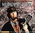 Maximum Neil Young: The Unauthorised…