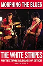 Morphing the Blues: The White Stripes and…