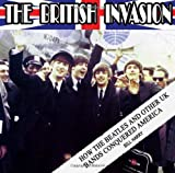 Bill Harry: The British Invasion: How the Beatles and Other UK Bands Conquered America