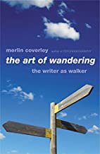The Art of Wandering: The Writer as Walker…