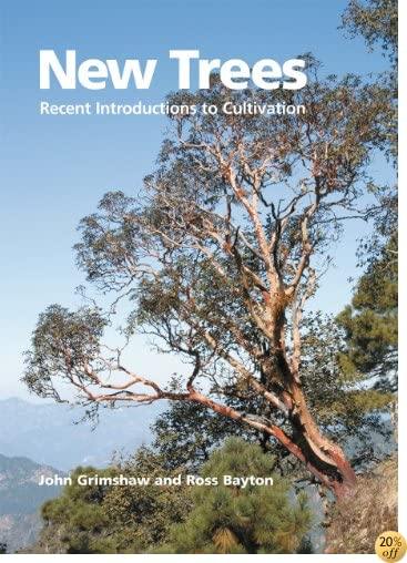 New Trees: Recent Introductions to Cultivation