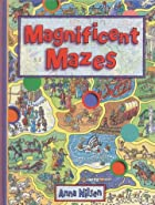 Magnificent Mazes by Anna Nilsen