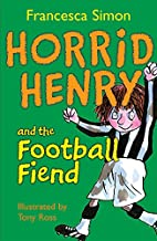 Horrid Henry and the Football Fiend by…