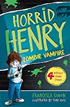 Horrid Henry and the Zombie Vampire by…