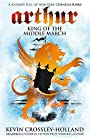 The King of the Middle March (Arthur S) - Kevin Crossley-Holland