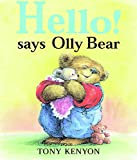 Kenyon, Tony: Hello! Says Olly Bear
