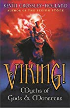 Viking!: Myths of Gods and Monsters by Kevin…