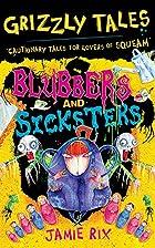 Blubbers and sicksters / Jamie Rix ;…