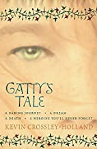 Gatty's Tale by Crossley-Holland, Kevin (…