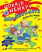 Horrid Henry's Mindbenders Activity Book by…